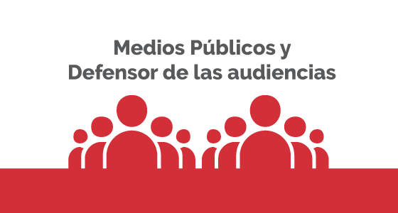 Medios Públicos y Defensor de las audiencias